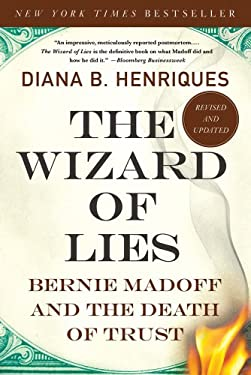The Wizard of Lies: Bernie Madoff and the Death of Trust 9781250007438