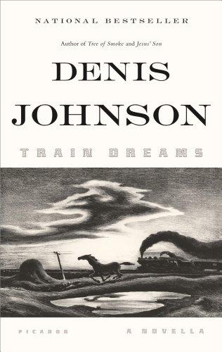 Train Dreams: A Novella 9781250007650