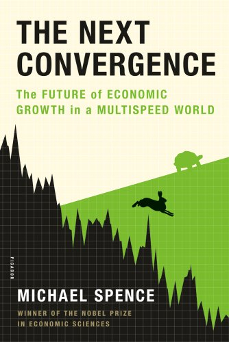 The Next Convergence: The Future of Economic Growth in a Multispeed World 9781250007704