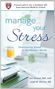 Manage Your Stress: Overcoming Stress in the Modern World 9781250008541
