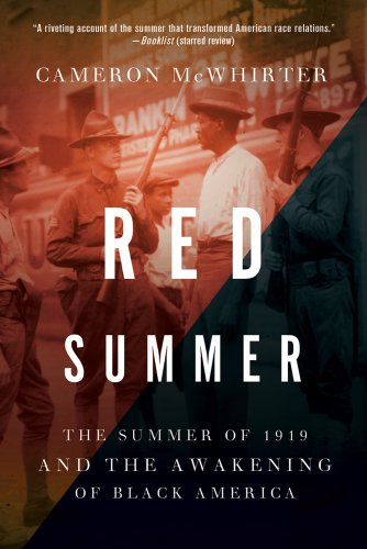 Red Summer: The Summer of 1919 and the Awakening of Black America 9781250009067