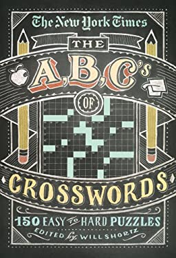 The New York Times ABCs of Crosswords: 200 Easy to Hard Puzzles 9781250009227