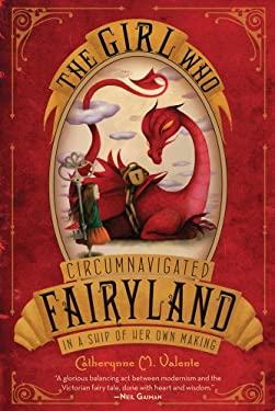 The Girl Who Circumnavigated Fairyland in a Ship of Her Own Making 9781250010193