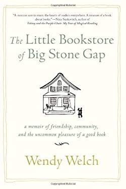 The Little Bookstore of Big Stone Gap: A Memoir of Friendship, Community, and the Uncommon Pleasure of a Good Book 9781250010636