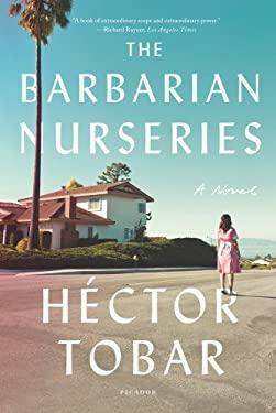 The Barbarian Nurseries: A Novel 9781250013798