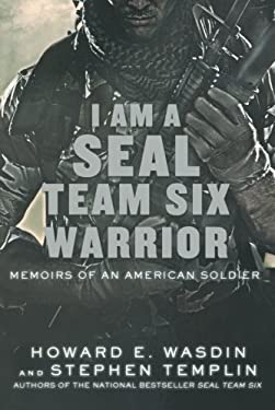 I Am a Seal Team Six Warrior: Memoirs of an American Soldier 9781250016430