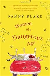 Women of a Dangerous Age: A Novel 21743110