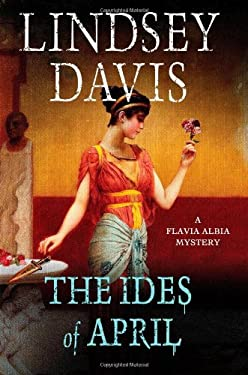 The Ides of April: A Flavia Albia Mystery 9781250023698