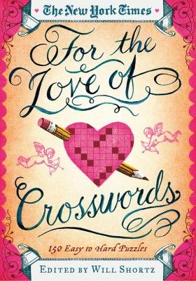 The New York Times for the Love of Crosswords: 150 Easy to Hard Puzzles 9781250025227