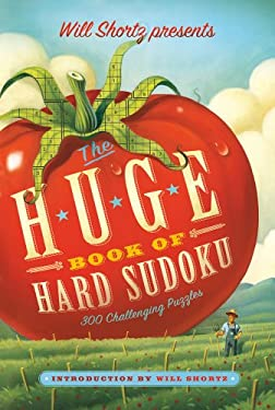 Will Shortz Presents the Huge Book of Hard Sudoku: 300 Challenging Puzzles 9781250025302