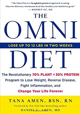 The Omni Diet: The Revolutionary 70% Plant + 30% Protein Program to Lose Weight, Reverse Disease, Fight Inflammation, and Change Your Life Forever 9781250029843