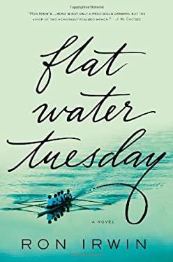 Flat Water Tuesday: A Novel 9781250030030