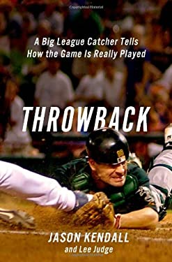 Throwback : A Big League Catcher Tells How the Game Is Really Played