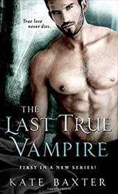 The Last True Vampire (Last True Vampire series) 22619698