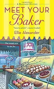 Meet Your Baker (A Bakeshop Mystery)