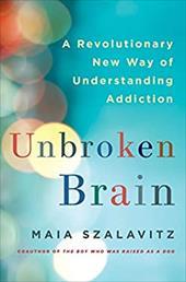 Unbroken Brain: A Revolutionary New Way of Understanding Addiction 22869336