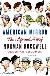 American Mirror: The Life and Art of Norman Rockwell 22353217