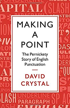 Making a Point : The Persnickety Story of English Punctuation
