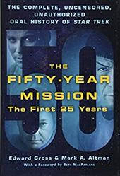The Fifty-Year Mission: The Complete, Uncensored, Unauthorized Oral History of Star Trek: The First 25 Years 23439927