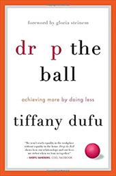 Drop the Ball: Achieving More by Doing Less 23439928