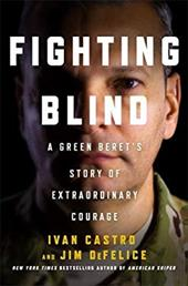 Fighting Blind: A Green Beret's Story of Extraordinary Courage 23635221