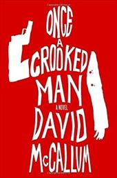Once a Crooked Man: A Novel 22921706