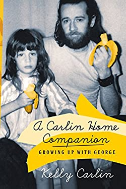 A Carlin Home Companion: Growing Up with George