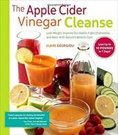 The Apple Cider Vinegar Cleanse: Lose Weight, Improve Gut Health, Fight Cholesterol, and More with Nature's Miracle Cure 23338974