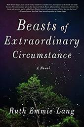 Beasts of Extraordinary Circumstance: A Novel 23949617