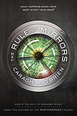 The Rule of Mirrors (The Vault of Dreamers Trilogy)