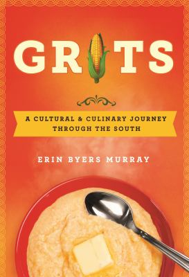Grits: A Cultural and Culinary Journey Through the South