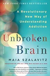 Unbroken Brain: A Revolutionary New Way of Understanding Addiction 23606783