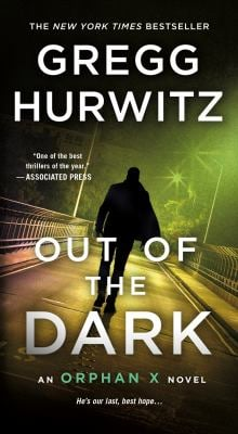 Out of the Dark: An Orphan X Novel as book, audiobook or ebook.