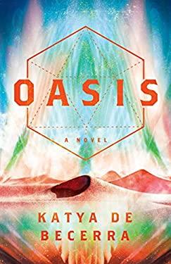 Oasis: A Novel