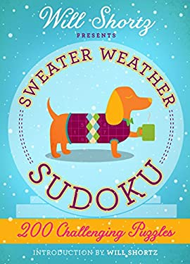 Will Shortz Presents Sweater Weather Sudoku: 200 Challenging Puzzles: Hard Sudoku Volume 2