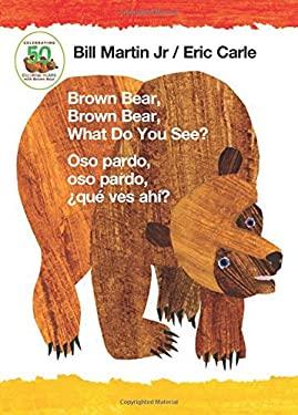 Brown Bear, Brown Bear, What Do You See? / Oso pardo, oso pardo, qu  ves ah? (Bilingual board book - Spanish edition)