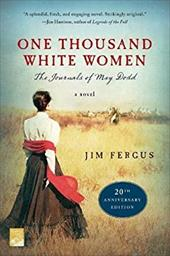 One Thousand White Women (20th Anniversary Edition): The Journals of May Dodd: A Novel (One Thousand White Women Series) 23824206