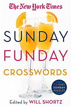 The New York Times Sunday Funday Crosswords: 75 Sunday Crossword Puzzles