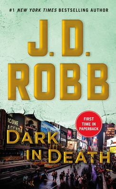 Dark in Death: An Eve Dallas Novel (In Death, Book 46)