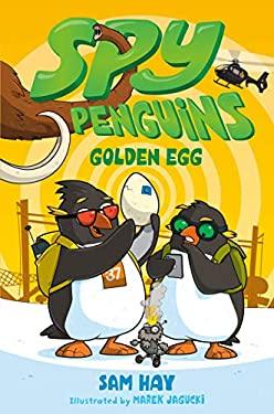 Spy Penguins: Golden Egg (Spy Penguins (3))
