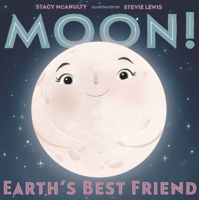 Moon! Earth's Best Friend (Our Universe)