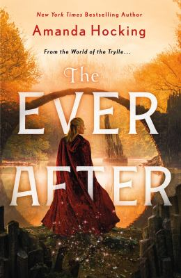 The Ever After: The Omte Origins (From the World of the Trylle) (The Omte Origins, 3)