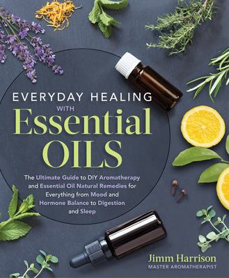 Everyday Healing with Essential Oils: The Ultimate Guide to DIY Aromatherapy and Essential Oil Natural Remedies for Everything from Mood and Hormone B as book, audiobook or ebook.