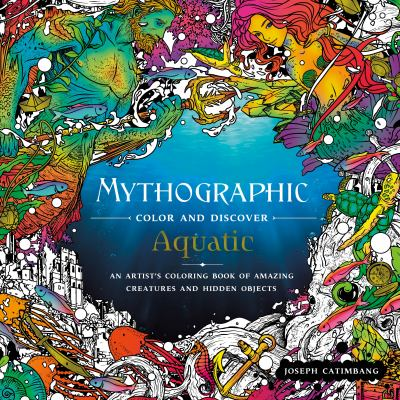 Mythographic Color and Discover: Aquatic: An Artist's Coloring Book of Underwater Illusions and Hidden Objects