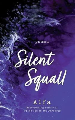 Silent Squall: Revised and Expanded Edition: Poems (Sticker Mosaics)