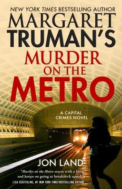 Margaret Truman's Murder on the Metro: A Capital Crimes Novel (Capital Crimes, 31)