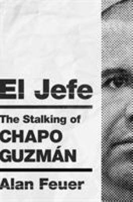 El Jefe: The Stalking of Chapo Guzmn