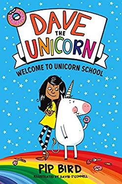 Dave the Unicorn: Welcome to Unicorn School (Dave the Unicorn (1))