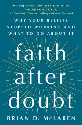Faith After Doubt: Why Your Beliefs Stopped Working and What to Do About It