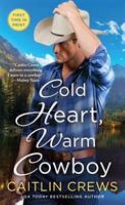Cold Heart, Warm Cowboy (Cold River Ranch)